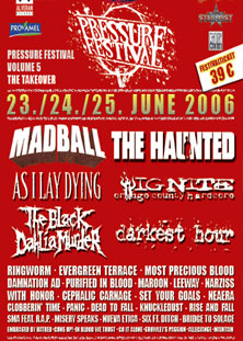 madball,as i lay dying,ignite,darkest hour,the black dahlia murder,ringworm,evergreen terrace,most precious blood,maroon,leeway,purified in blood,with honor,clobbering time,knuckledust,panic,dead to fall,rise and fall,bridge to solace,narziss,misery speaks,set your goals,six ft ditch